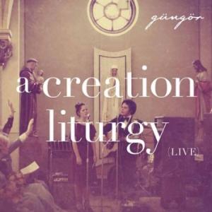 creation liturgy gungor